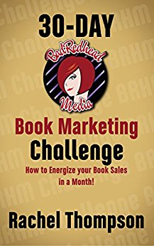 BadRedhead Media 30-Day Book Marketing Challenge: How to energize your book sales in a month)