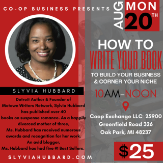 Write Your Book to Build Your Business & Corner Your Niche Workshop & Consultation Aug20th Metro #Detroit | #michiganwriters #motownwriters Limited Seating RSVP Now