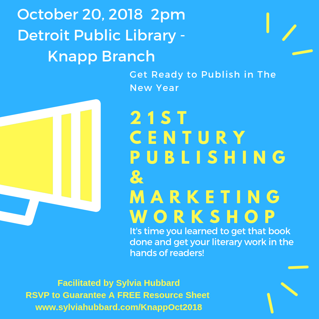SAVE THE DATE: OCT20 Saturday at 2 PM – 3:30 PM 21st Century Publishing and Marketing Public · Hosted by Knapp Branch @DetroitLibrary