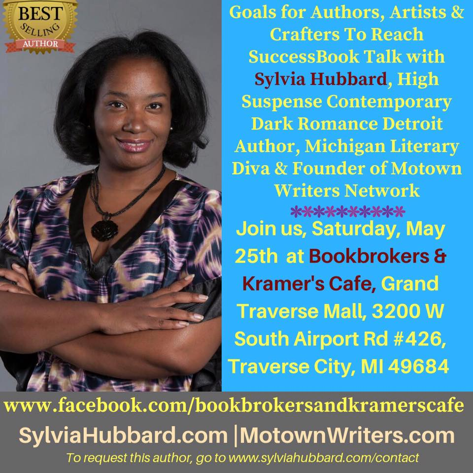 Goals for Authors, Artists & Crafters to Reach Success BookTalk with @SylviaHubbard1 May 25th #TraverseCity #Workshop #Michiganreaders #motownwriters #michlit