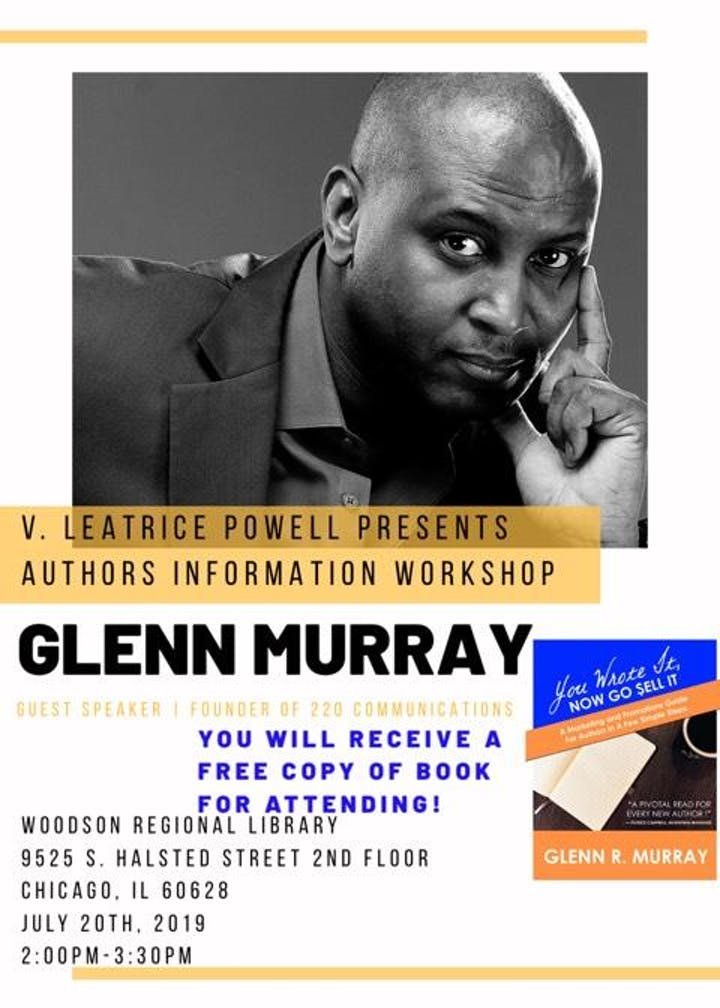 Introducing #MotownWriters Member, Glenn R. Murray @Glenn220 has a new book out called You Wrote it; Now Go Sell it & an upcoming workshop July20th