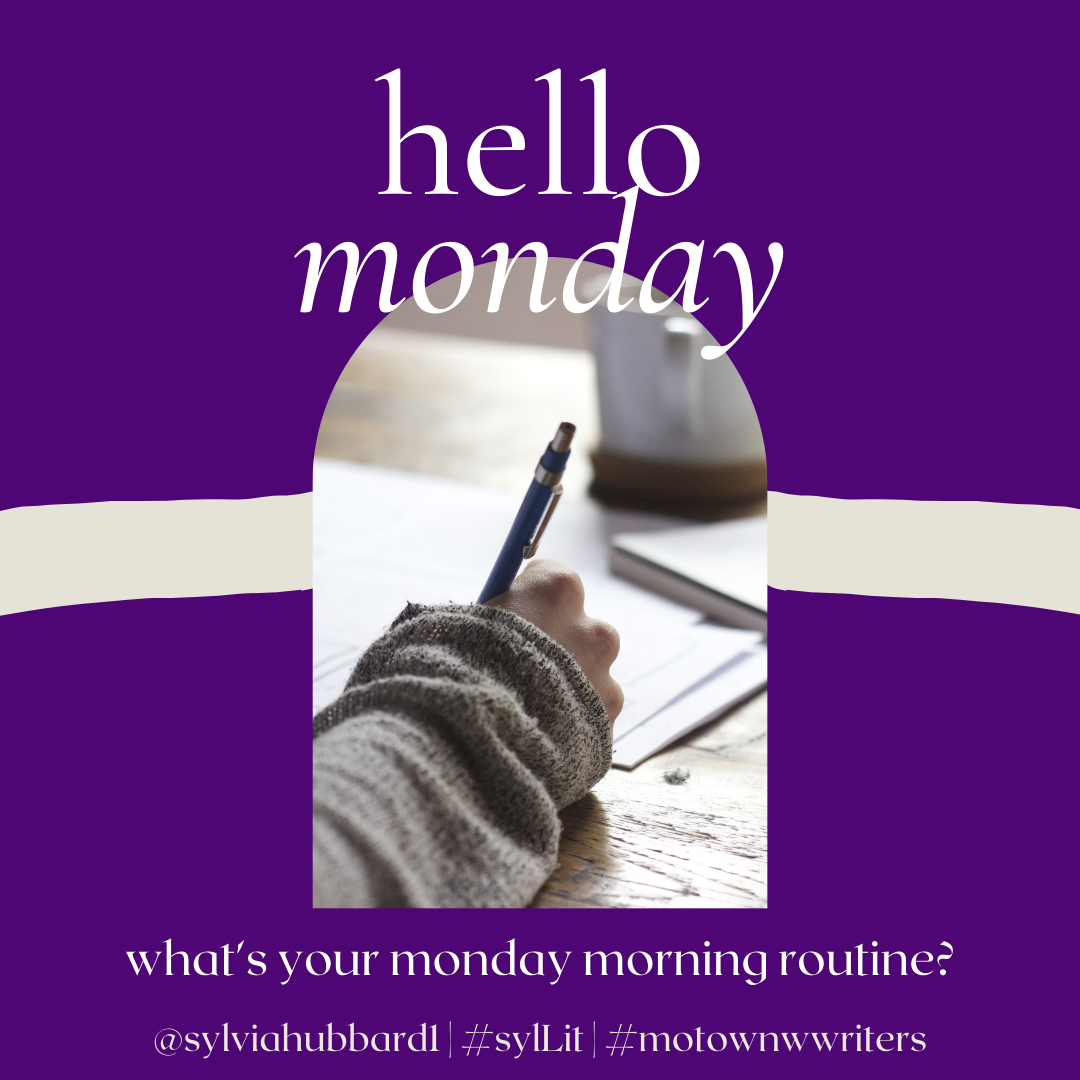 What's your #MondayMorning literary Routine? #motownwriters